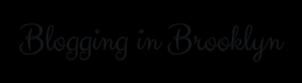 Blogging in Brooklyn